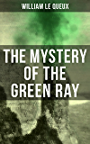The Mystery of the Green Ray: A Thrilling Tale of Love, Adventure and Espionage on the Eve of WWI