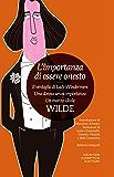 L'importanza di essere onesto - Il ventaglio di Lady Windermere - Una donna senza importanza - Un marito ideale (eNewton Classici)