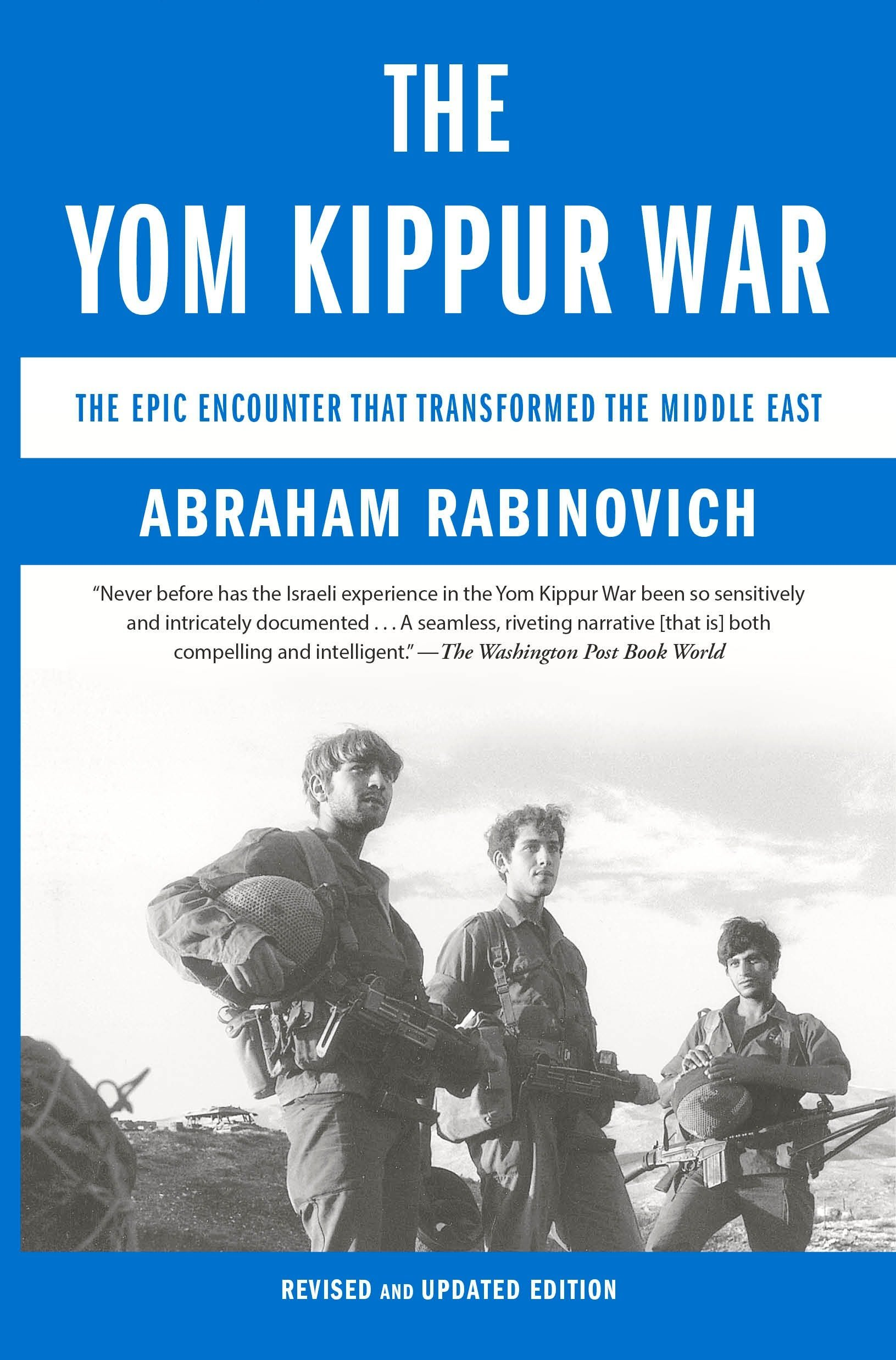 Buy The Yom Kippur War The Epic Encounter That Transformed The
