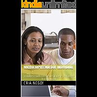 Microempreendedor Individual: conhecendo os beneficios e como se formalizar. (Cria Nego! MEI Livro 1)