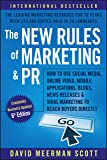 The New Rules of Marketing and PR: How to Use Social Media, Online Video, Mobile Applications, Blogs, News Releases…