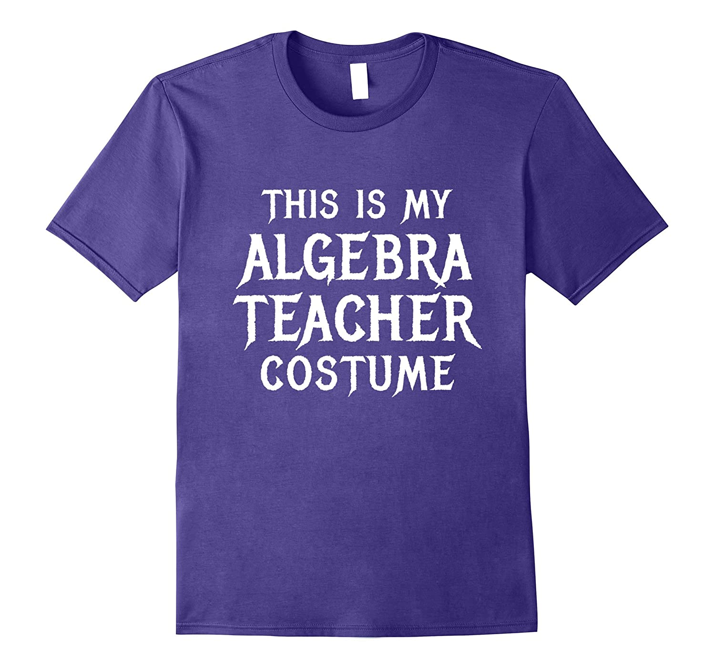 Algebra Teachers Halloween Shirt Math Costume Classroom Gift-Art