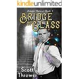 Bridge of Glass (Arcane History Book 4)