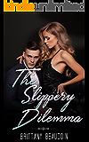 THE SLIPPERY DILEMMA