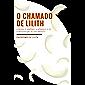 O Chamado de Lilith: A Deusa, o Demônio a Mônada e a Lei (Legado de Lilith Livro 1)