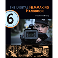 The Digital Filmmaking Handbook, Sixth Edition: Digital version book cover