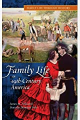 Family Life in 19th-Century America (Family Life through History) Hardcover