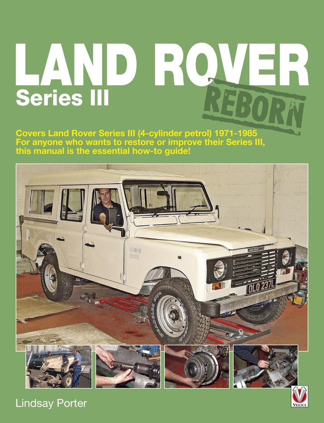 Land Rover Series Iii Reborn Lindsay Porter 9781845843472 Amazon Defender Parts Catalogue Books
