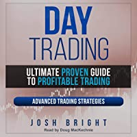 Day Trading: Ultimate Proven Guide to Profitable Trading: Advanced Trading Strategies