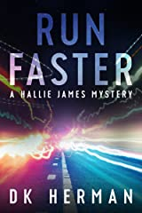RUN FASTER: A Hallie James Mystery (The Hallie James Mysteries Book 2) Kindle Edition