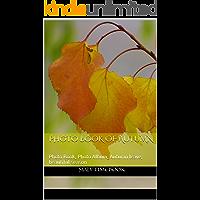 Photo Book of Autumn: Photo Book, Photo Album, Autumn leave, beautiful season, art & photography (English Edition)