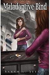 Maladaptive Bind (Novel Edition) Kindle Edition
