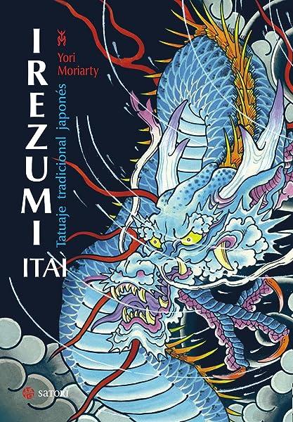 Irezumi Itai. Tatuaje tradicional japonés (ARTE): Amazon.es: Yori ...