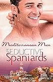 Mediterranean Men: Seductive Spaniards - 3 Book Box Set, Volume 3