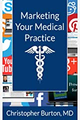 Marketing Your Medical Practice Kindle Edition