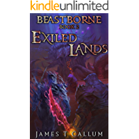 Beastborne: Exiled Lands: An Epic Portal Fantasy LitRPG Saga (Beastborne Chronicles, Book 2)