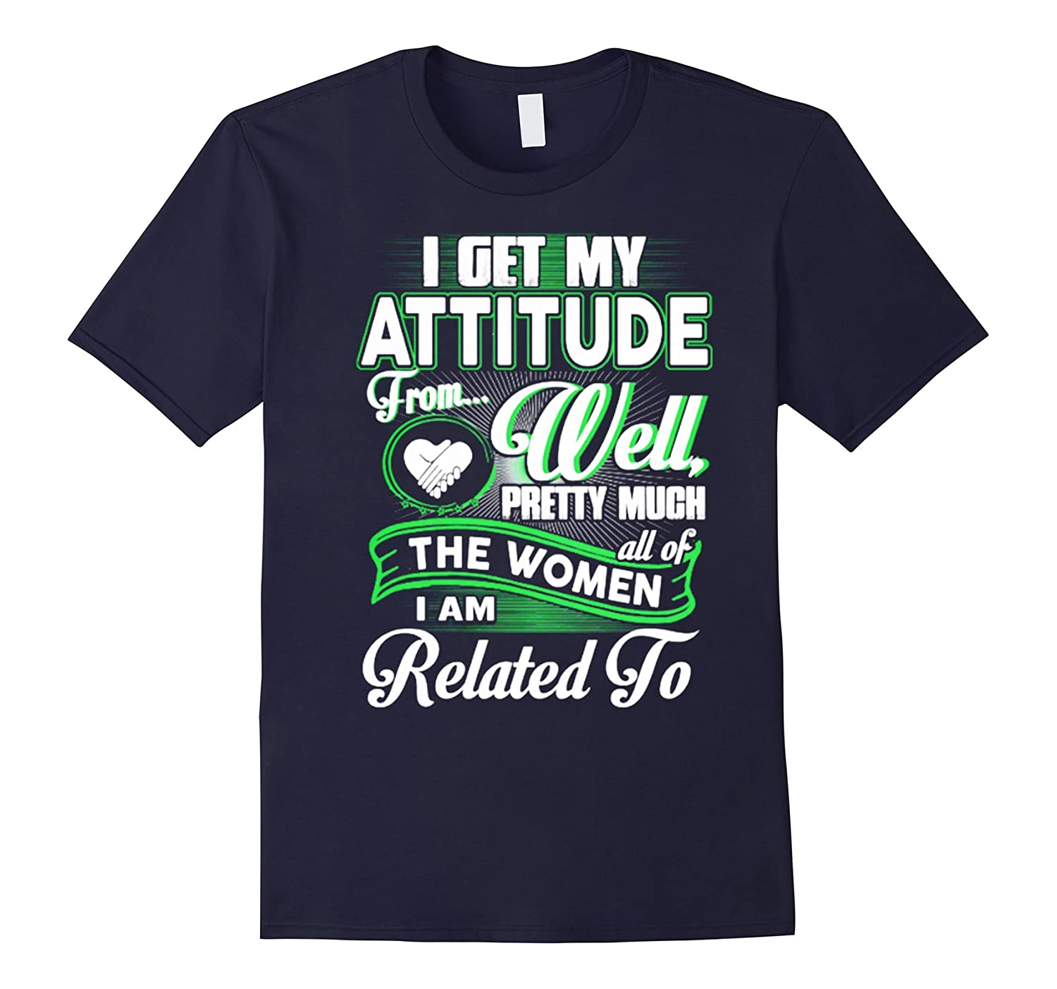 I get my attitude from all of the Women I am related T-Shirt-CD