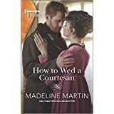 How to Wed a Courtesan: An entertaining Regency romance (The London School for Ladies Book 3)