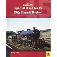 The Southern Way Special Issue 15: Steam around Brighton