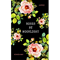 Roses by Moonlight (English Edition)