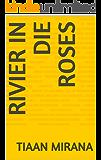 Rivier in die Roses (Afrikaans Edition)