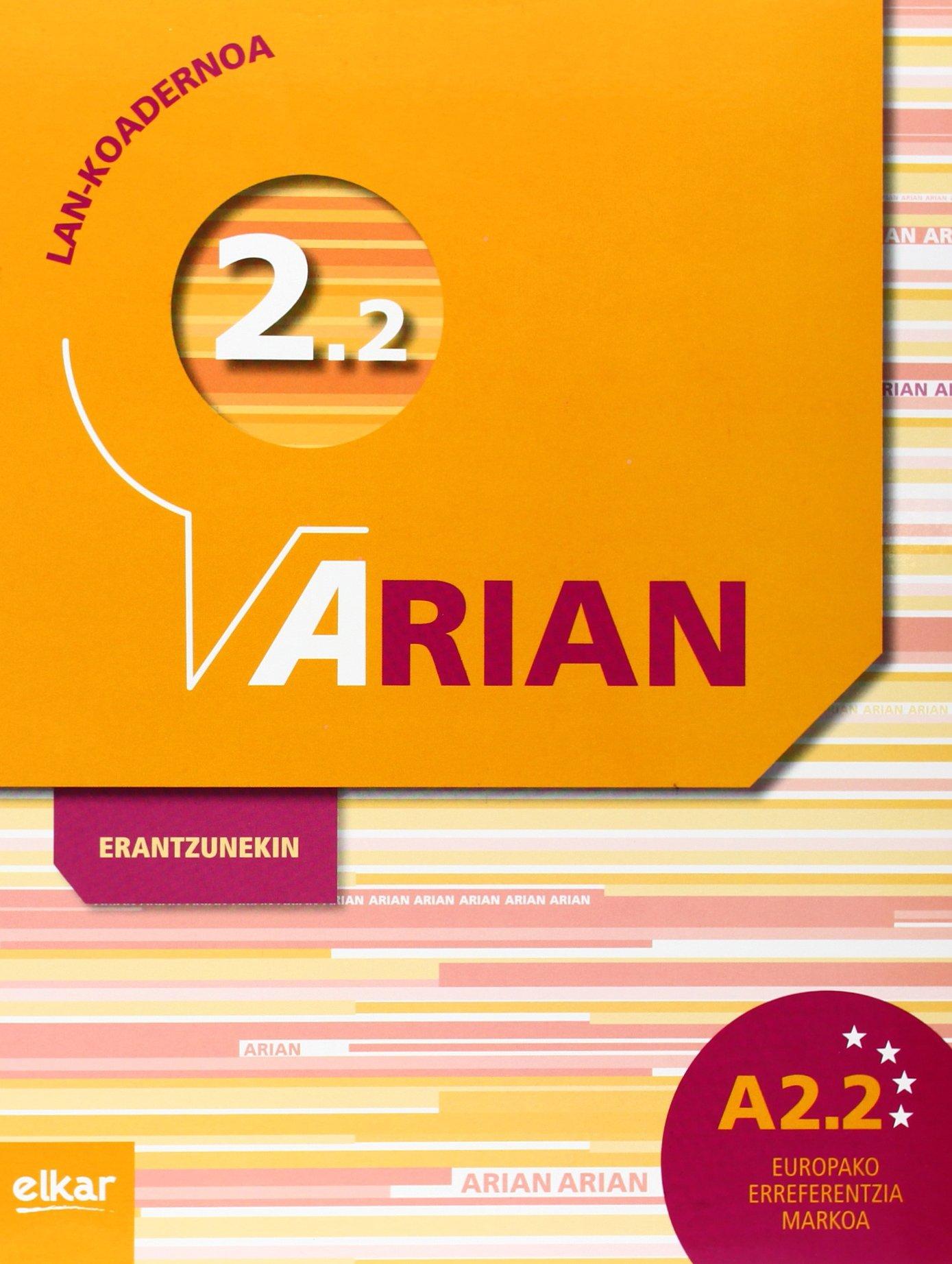 Arian A2.2 Lan-koadernoa (+erantzunak) (Euskera) Tapa blanda – 15 mar 2013 Batzuen artean Elkarlanean S.L. 8490270554
