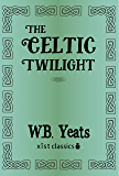 The Celtic Twilight (Xist Classics)