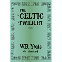 The Celtic Twilight (Xist Classics)