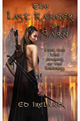 The Last Ranger of Sarn: The Journals of the Huntress ~ Book One Kindle Edition