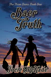 Baer Truth: A Romantic Comedy (The Three Baers Book 1)
