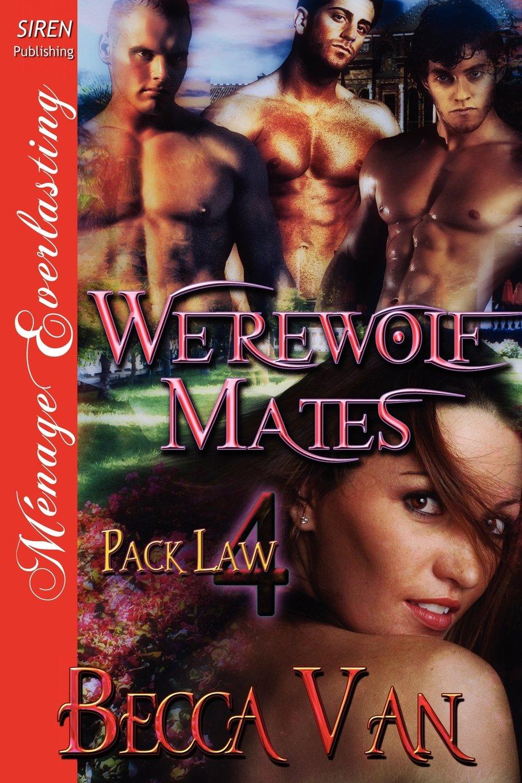 Werewolf Mates [Pack Law 4] (Siren Publishing Menage Everlasting) PDF