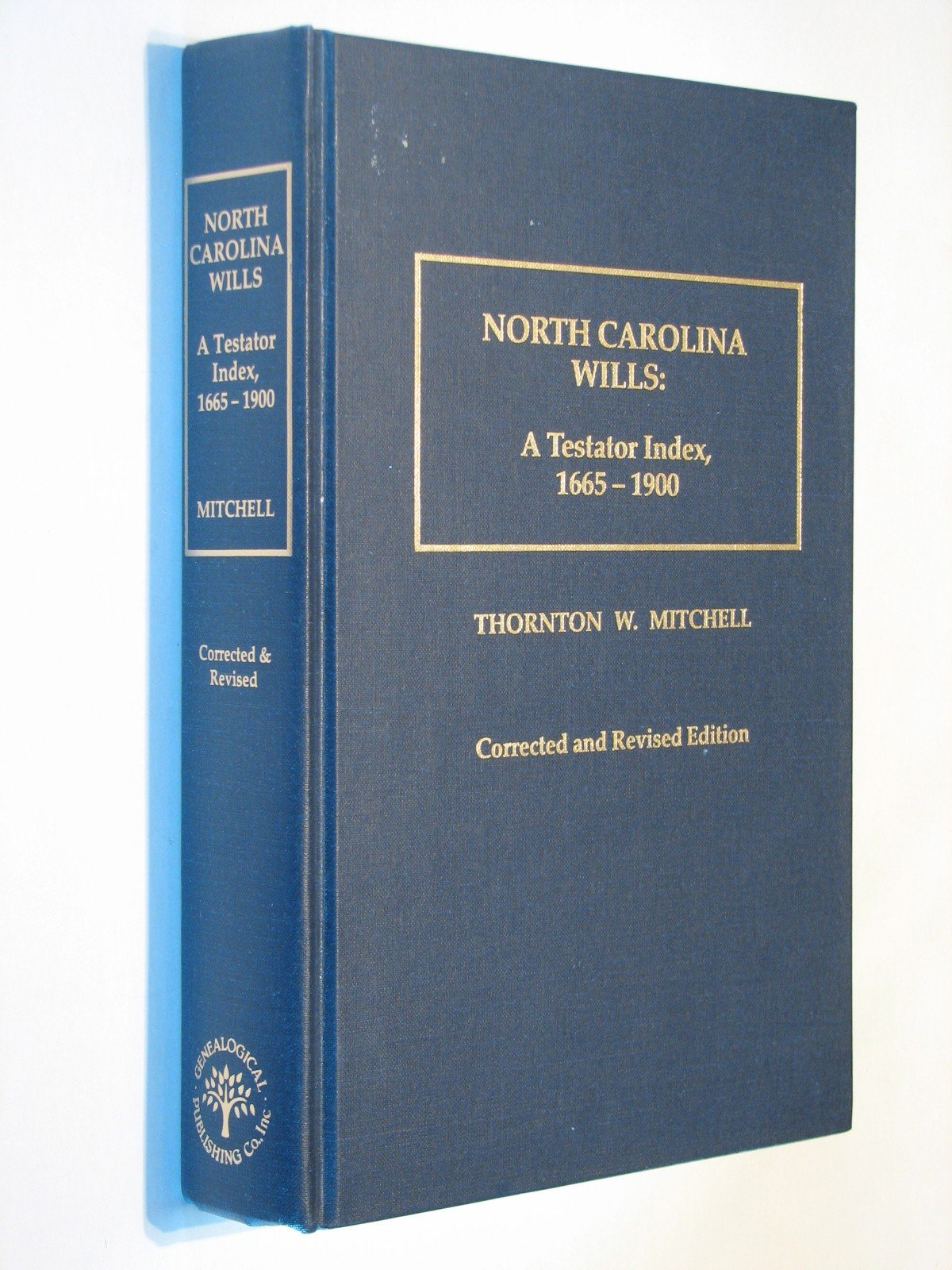 NORTH CAROLINA WILLS A Testator Index, 1665-1900 Hardcover – 1992