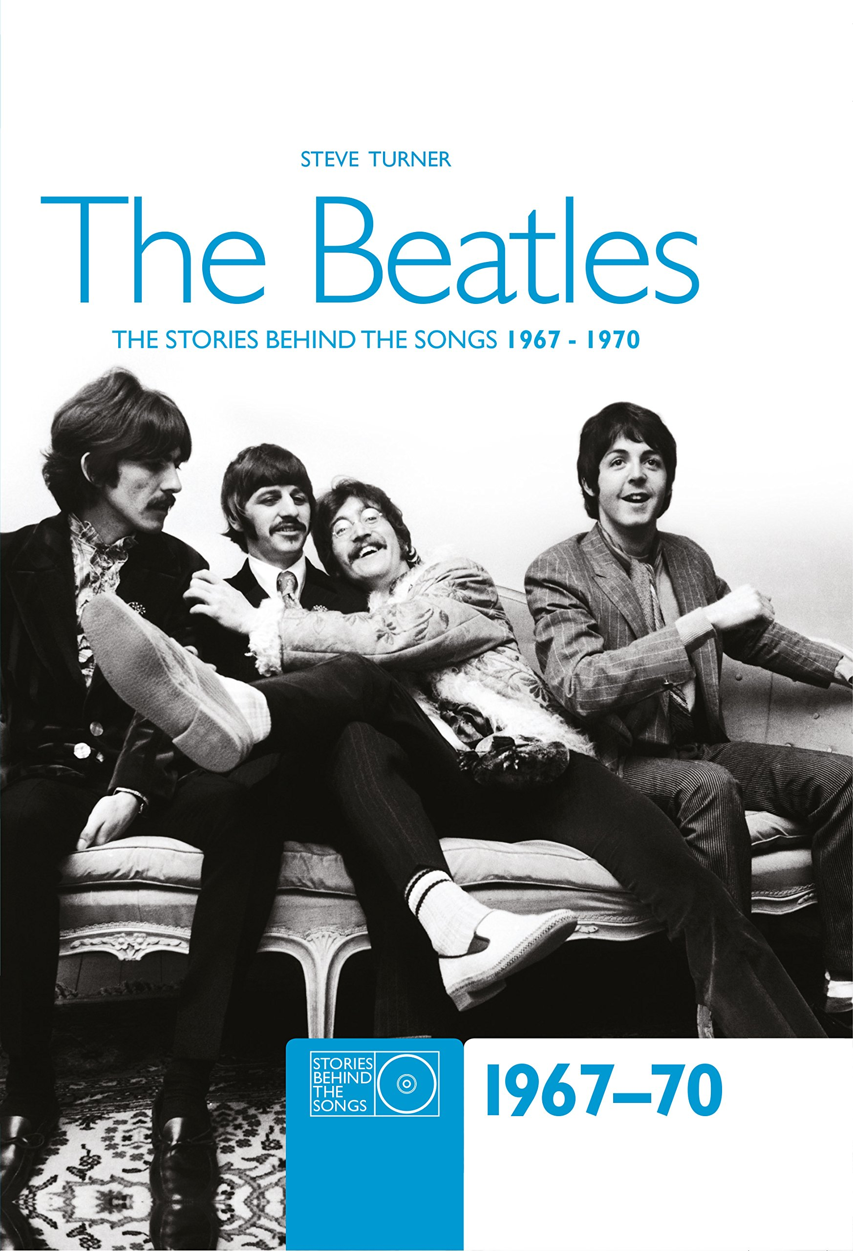 Download The Beatles 1967-70: The Stories Behind the Songs 1967-1970 PDF