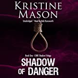 Shadow of Danger: CORE Shadow Trilogy, Book 1
