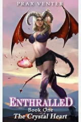 Enthralled: Book 1: The Crystal Heart Kindle Edition