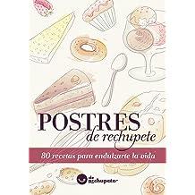 Postres de rechupete. 80 recetas para endulzarte la vida (Spanish Edition) Oct 15, 2012