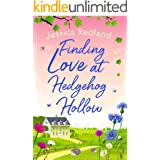 Finding Love at Hedgehog Hollow: An emotional heartwarming read you won't be able to put down