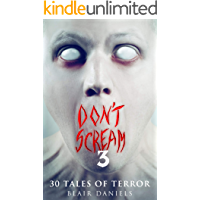 Don't Scream 3: 30 More Tales to Terrify book cover