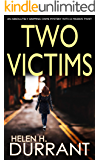 TWO VICTIMS an absolutely gripping crime mystery with a massive twist (Detective Rachel King Thrillers Book 2)