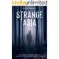 Strange Asia: Accounts of hauntings, unsolved mysteries, true crime and the unexplained
