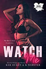 Watch Me Kindle Edition