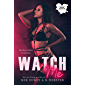Watch Me (English Edition)