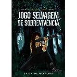 Jogo Selvagem de Sobrevivência: série Vivendo Como Lendas - Livro 1