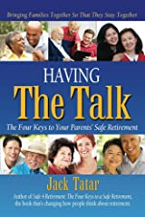 Having The Talk: The Four Keys to Your Parents' Safe Retirement Kindle Edition