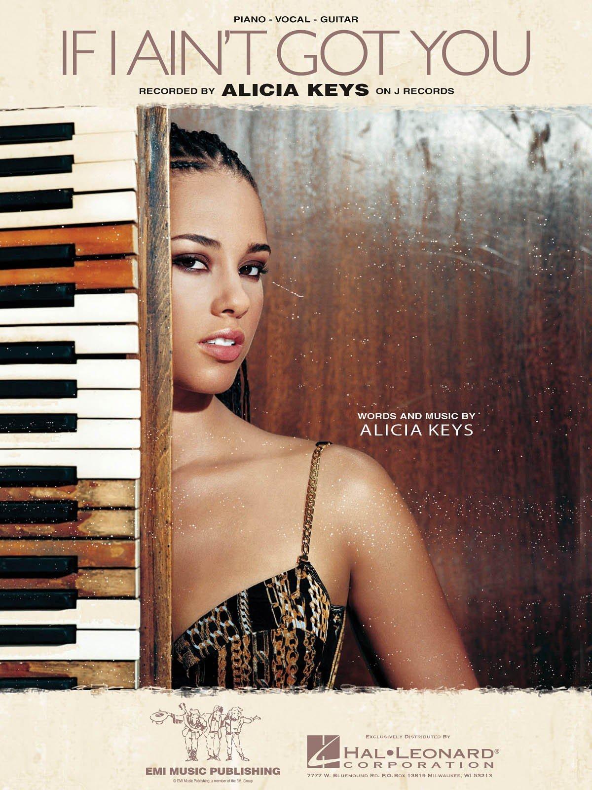 if i ain t got you piano vocal sheet music alicia keys 0073999527612 amazon com books
