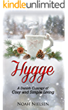 Hygge: A Danish Concept of Cosy and Simple Living (English Edition)