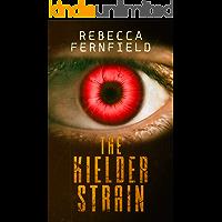 The Kielder Strain: A Science Fiction Horror Novel