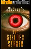 The Kielder Strain: A Science Fiction Horror Novel (English Edition)