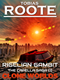 Rigelian Gambit: The Capella Saga (1) (Clone Worlds)
