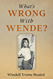 What's Wrong With Wende?